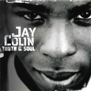 Jay Colin – Truth & Soul