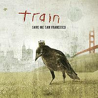 Train - Save Me, San Francisco