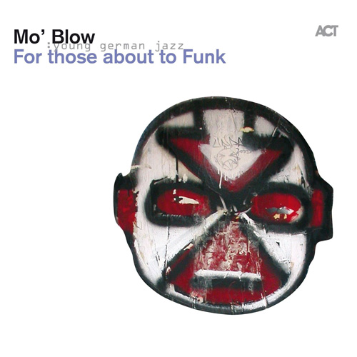 Mo' Blow: For Those About To Funk