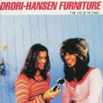 Drori-Hansen Furniture - For Their Friends