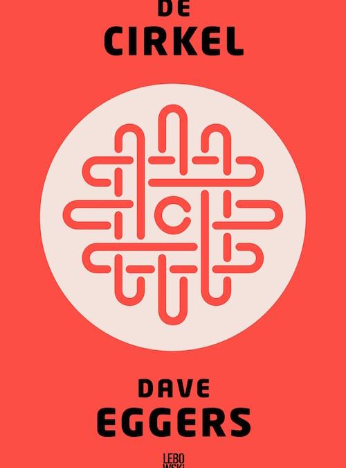 De Cirkel – Dave Eggers, indrukwekkend geschreven