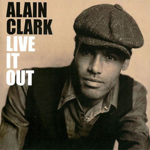 Alain Clark - Live It Out