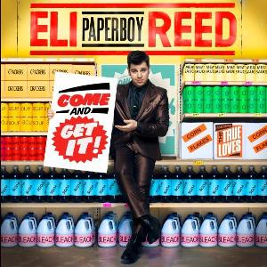 Eli 'Paperboy' Reed – Come And Get It