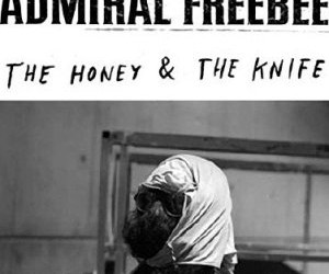 Admiral Freebee – The Honey & The Knife