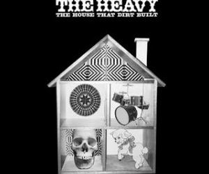 The Heavy – The House That Dirt Built