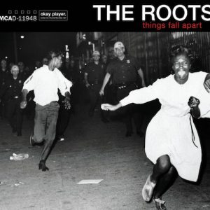 The Roots – Things Fall Apart: it was 20 years ago today